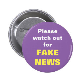 Please watch out for FAKE NEWS 6 Cm Round Badge