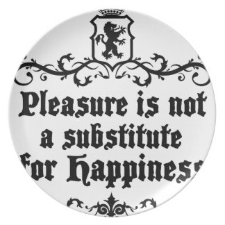 Pleasure Is Not Asubstitute For Happiness Medieval Plate