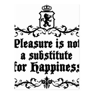 Pleasure Is Not Asubstitute For Happiness Medieval Postcard