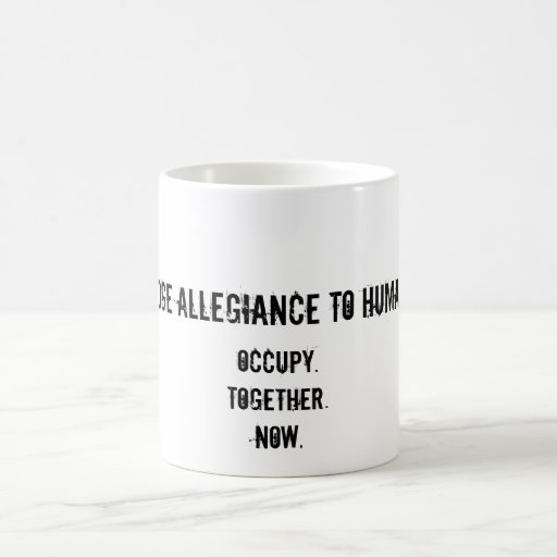 Pledge Allegiance to Humanity Coffee Mugs