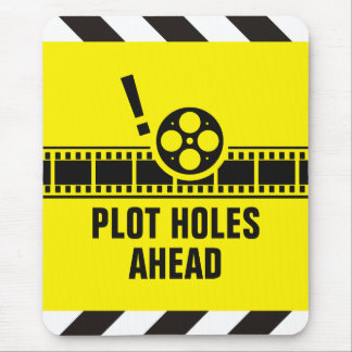 Plot Holes Ahead! Mouse Pad