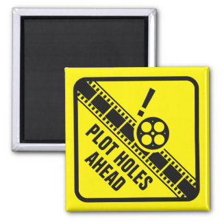 Plot Holes Ahead! Square Magnet