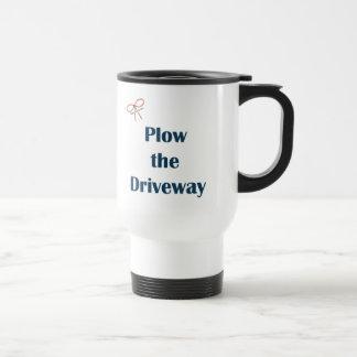 Plow The Driveway Reminders Travel Mug