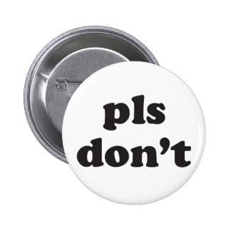 pls don't button