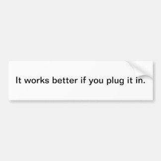 Plug it in car bumper sticker