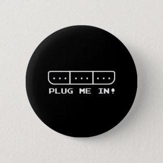 Plug Me In 6 Cm Round Badge