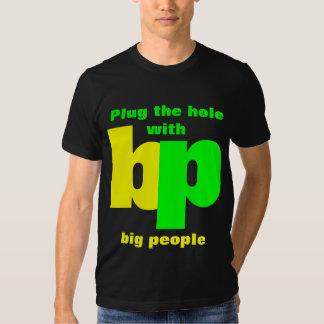 Plug the hole with bp big people shirts