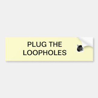 PLUG THE LOOPHOLES BUMPER STICKER