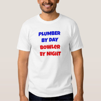 Plumber by Day Bowler by Night T-shirt