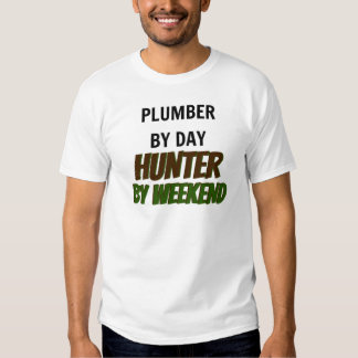 Plumber by Day Hunter by Weekend Shirt