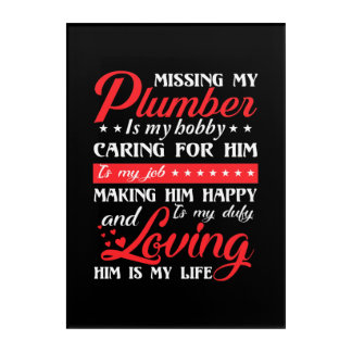 Plumber Wife Hobby Caring For Him Is Job Acrylic Print