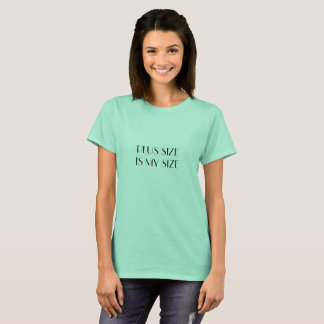 PLUS SIZE IS MY SIZE T-Shirt
