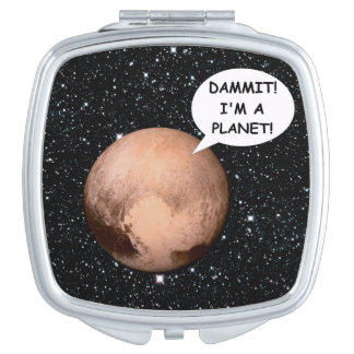 PLUTO FOR PLANETHOOD DAMMIT I'M A PLANET! COMPACT MIRROR
