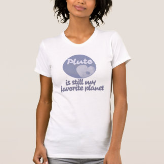 Pluto is still my favorite planet T-Shirt
