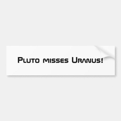 Pluto misses Uranus! Bumper Sticker