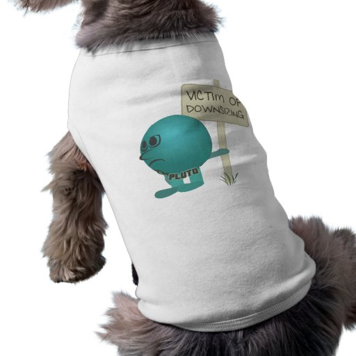 Pluto: Victim of Downsizing Pet Tshirt