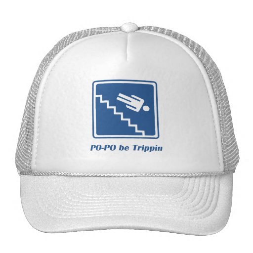 Po-Po be Trippin' Trucker Hat