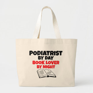 Podiatrist by Day Book Lover by Night Large Tote Bag