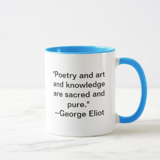 Poetry and art and knowledge are sacred and pure mug