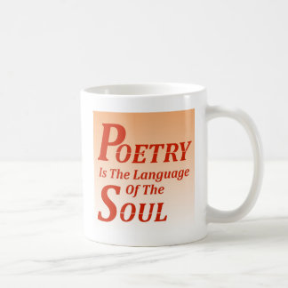 Poetry Is The Language Of The Soul: Version 2 Coffee Mug