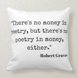Poetry Quote Typography Robert Graves Design Cushion