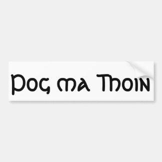 Pog ma Thoin (Kiss my Irish) Bumper Sticker