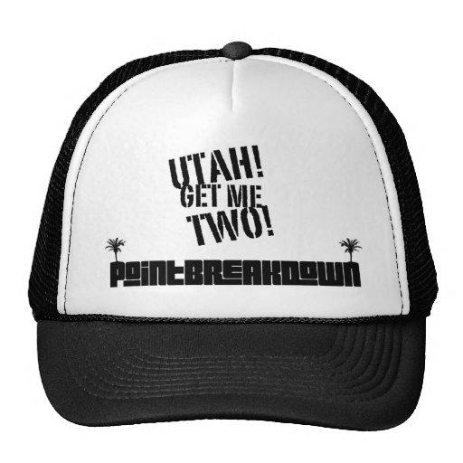 Point Break Down Utah! Get Me Two! Trucker Hat.