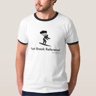 Point Break Reference T-Shirt