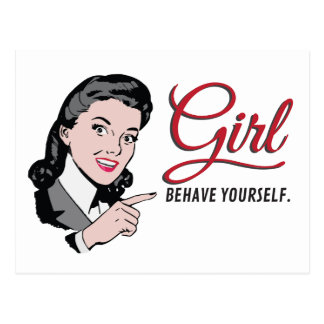Pointing woman with text Girl, behave yourself Postcard
