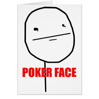 Poker Face - Greeting Card