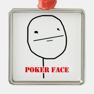 Poker face - meme square metal christmas ornament