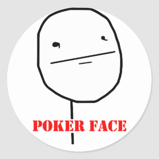 Poker face - meme round sticker