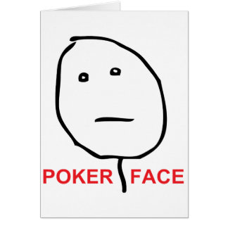 Poker Face (text) Greeting Card