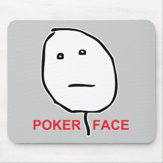 Poker Face (text) Mouse Pad