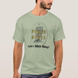 poker graphic, Nick's 30th Bday! T-Shirt