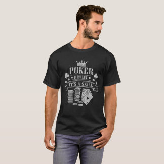 Poker Is Not Luck It's A Skill Distressed T-Shirt
