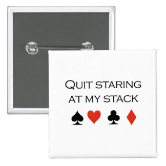 Poker T-shirts Stop staring at my stack Button