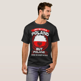 Poland Is Where My Heart Belongs Tshirt