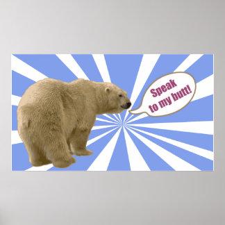 polar bear _speak to my butt poster