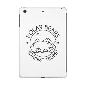 Polar Bears Against Trump iPad Mini Cover