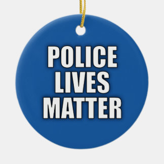 """POLICE LIVES MATTER"" CERAMIC ORNAMENT"