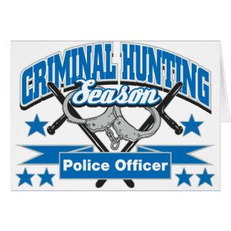Police Officer Criminal Hunting Season Greeting Cards