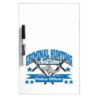 Police Officer Criminal Hunting Season Dry-Erase Boards