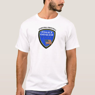 Police Officers Serving Proudly T-Shirt