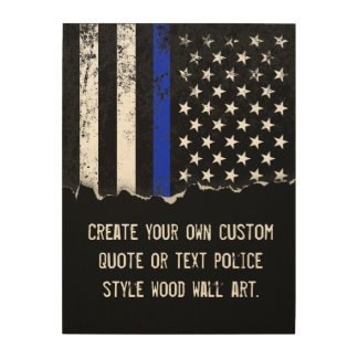 Police Styled American Flag Custom Quote Wood Wall Decor