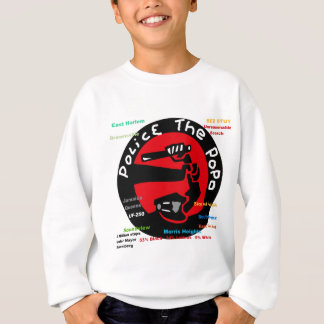 Police the PoPo anti Stop and Frisk Design Sweatshirt