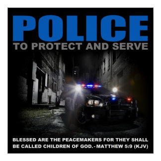 Police To Protect And Serve Poster