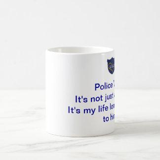 Police Wife Mug: It's not just a status. Coffee Mug