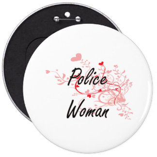 Police Woman Artistic Job Design with Hearts 6 Cm Round Badge