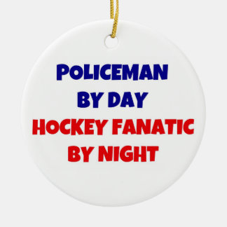 Policeman by Day Hockey Fanatic by Night Ceramic Ornament